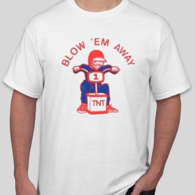 Blow Em Away - T-Shirt Pic
