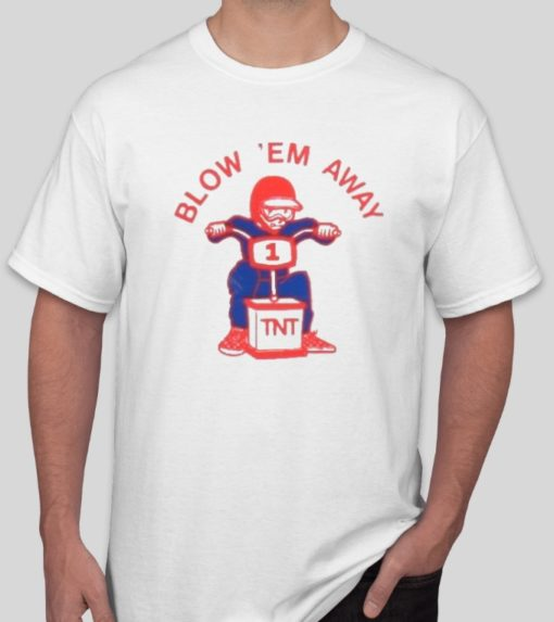 Blow Em Away - T-Shirt Pic